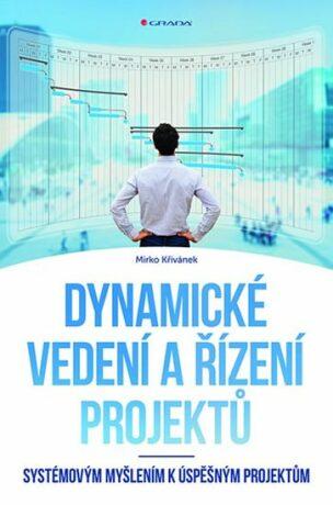 Dynamické vedení a řízení projektů - Mirko Křivánek