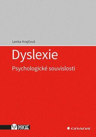 Dyslexie - Psychologické souvislosti - Lenka Krejčová