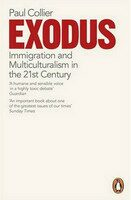 Exodus - Immigration and Multiculturalism in the 21st Century - Paul Collier