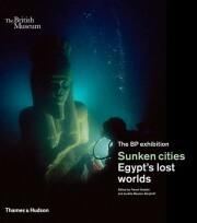 Sunken Cities: Egypt's Lost Worlds - Franck Goddio, Aurélia Masson-Berghoff