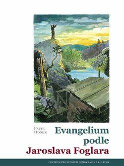 Evangelium podle Jaroslava Foglara - Pavel Hošek
