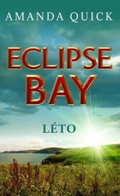 Eclipse Bay - Léto - Amanda Quick