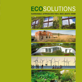 Eco Solutions: Sustainable Approaches For a Bioclimatic Home -