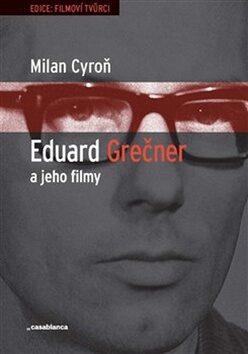Eduard Grečner a jeho filmy - Milan Cyroň