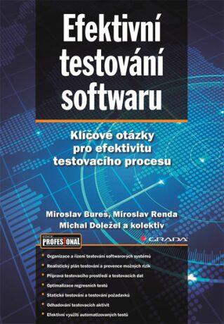 Efektivní testování softwaru - Klíčové otázky pro efektivitu testovacího procesu - Bureš Miroslav, Renda Miroslav, Svoboda Peter,
