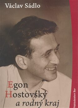 Egon Hostovský a rodný kraj - Václav Sádlo