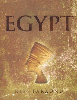 Egypt. Říše faraónů - Robert Hamilton