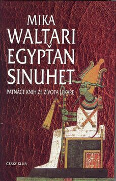 Egypťan Sinuhet 298,- - Mika Waltari