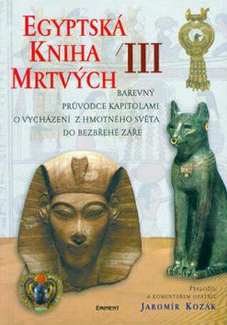 Egyptská kniha mrtvých III. - Jaromír Kozák