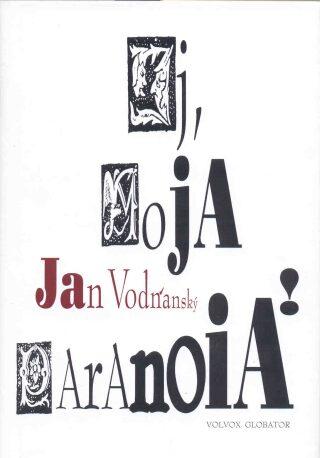 Ej, moja paranoia! - Jan Vodňanský