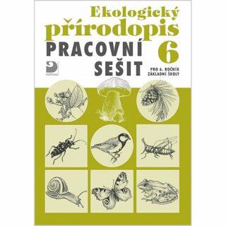 Ekologický přírodopis Pracovní sešit 6 - Danuše Kvasničková