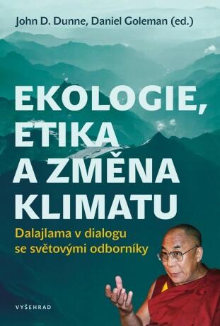 Ekologie, etika a změna klimatu - Daniel Goleman, John Dunne
