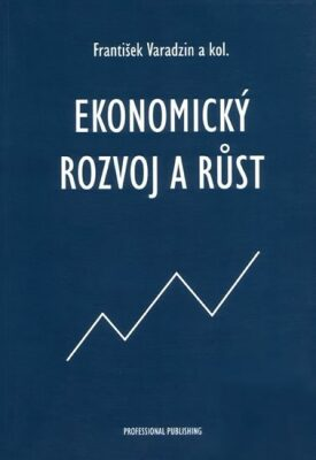 Ekonomický rozvoj a růst - kolektiv autorů