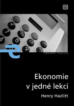 Ekonomie v jedné lekci - Henry Hazlitt