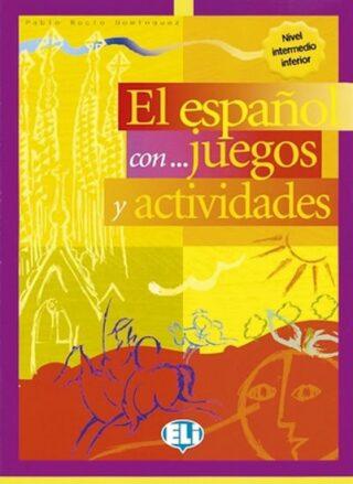 El espaňol con... juegos y actividades: Nivel intermedio - Rocio Dominguez Pablo