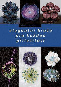 Elegantní brože pro každou příležitost - Radka Fleková