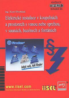 Elektrické instalace v koupelnách a prostorech s vanou nebo sprchou, v saunách, bazénech a fontánách - Karel Dvořáček - e-kniha