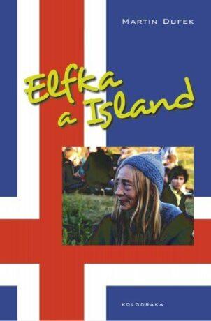 Elfka a Island - Martin Dufek