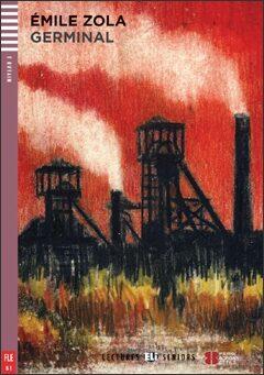 Lectures ELI Seniors 3/B1: Germinal + Downloadable multimedia - Émile Zola