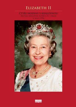 Elizabeth II Čtyři hodiny s královnou -