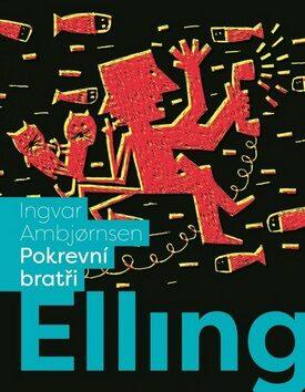 Elling Pokrevní bratři - Jarka Vrbová, Ingvar Ambjornsen