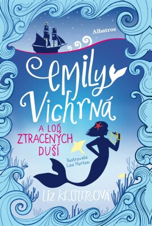 Emily Vichrná a loď ztracených duší - Liz Kessler