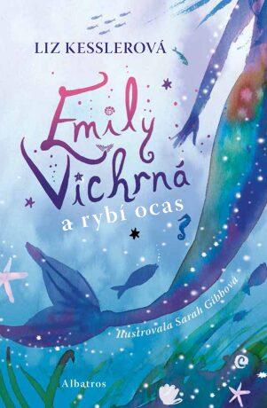 Emily Vichrná a rybí ocas - Liz Kessler
