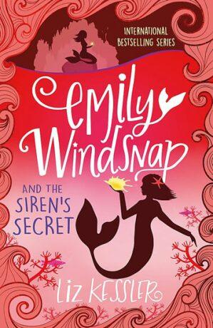Emily Windsnap and the Siren's Secret: Book4 - Liz Kessler