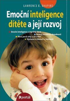 Emoční inteligence dítěte a její rozvoj - Lawrence E. Shapiro