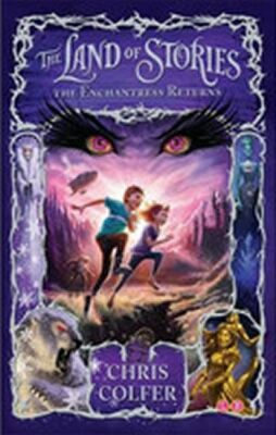 Enchantress Returns - The Land of Stories - Chris Colfer