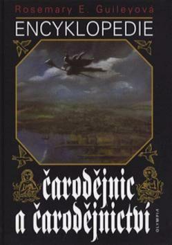 Encyklopedie čarodějnic a čarodějnictví - Rosemary Guileyová
