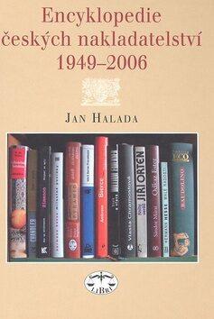 Encyklopedie českých nakladatelství 1949-2006 - Jan Halada