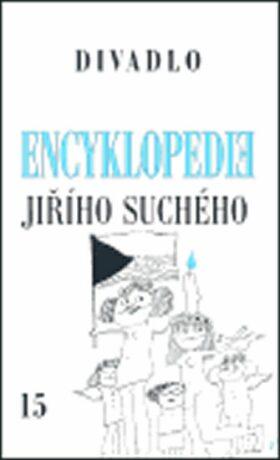 Encyklopedie Jiřího Suchého, svazek 15 - Divadlo 1997-2003 - Jiří Suchý