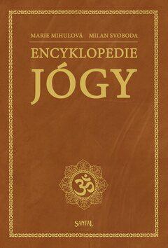 Encyklopedie jógy - Marie Mihulová, Milan Svoboda