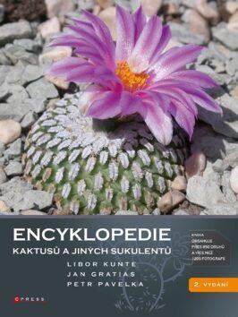 Encyklopedie kaktusů a jiných sukulentů - Libor Kunte, Jan Gratias, Petr Pavelka