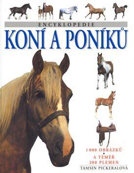 Encyklopedie koní a poníků - Tamsin Pickeralová
