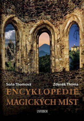Encyklopedie magických míst - Zdeněk Thoma, Soňa Thomová