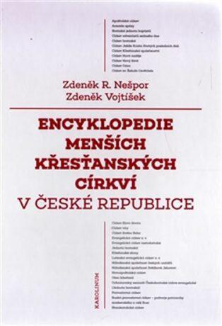 Encyklopedie menších křesťanských církví v České republice - Zdeněk Vojtíšek, Zdeněk R. Nešpor