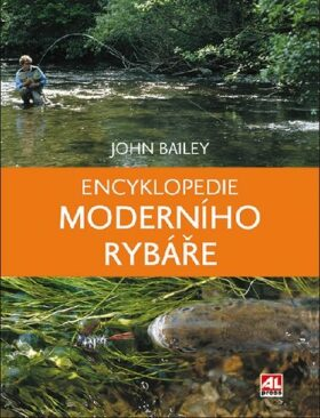 Encyklopedie moderního rybáře - John Bailey