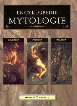 Encyklopedie mytologie - Arthur Cotterell