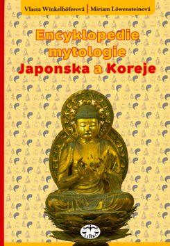 Encyklopedie mytologie Japonska a Koreje - Miriam Löwensteinová,Vlasta Winkelhöferová,