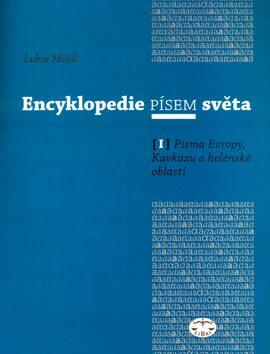 Encyklopedie písem světa I. - Lubor Mojdl