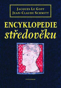 Encyklopedie středověku - Jean-Claude Schmitt, Jacques Le Goff