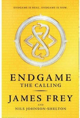 Endgame 1 - The Calling - James Frey
