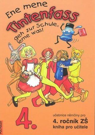 Ene mene Tintenfass 4 kniha pro učitele - Kolektiv