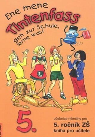 Ene mene Tintenfass 5 kniha pro učitele - Kolektiv