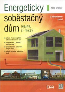 Energeticky soběstačný dům - realita, či fikce? - Karel Srdečný