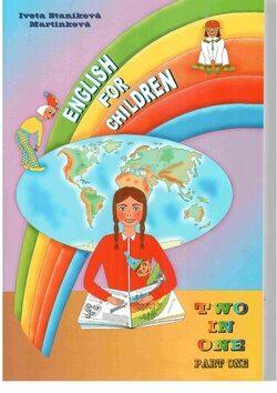 English for Children Two in One - Part One - Iveta Staníková Martinková
