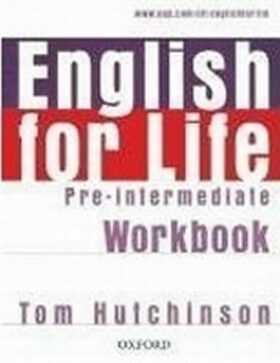 English for Life Pre-intermediate Workbook Without Key - Tom Hutchinson