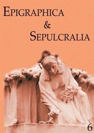Epigraphica & Sepulcralia 6 - Jiří Roháček